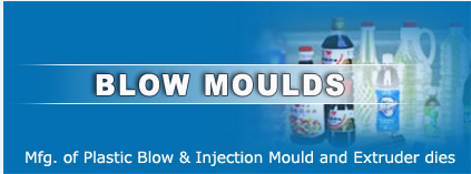 blow mould, blow moulds, Plastic mould, Injection Moulds, Extruder dies, Blow Mould Manufacturer, Blow Mould Exporter, Blow Mould Exporter, Injection Moulds, Injection Moulds Manufacturer, Injection Moulds Exporter, Injection Moulds India, Blow Mould India, mould, moulds exporters in India